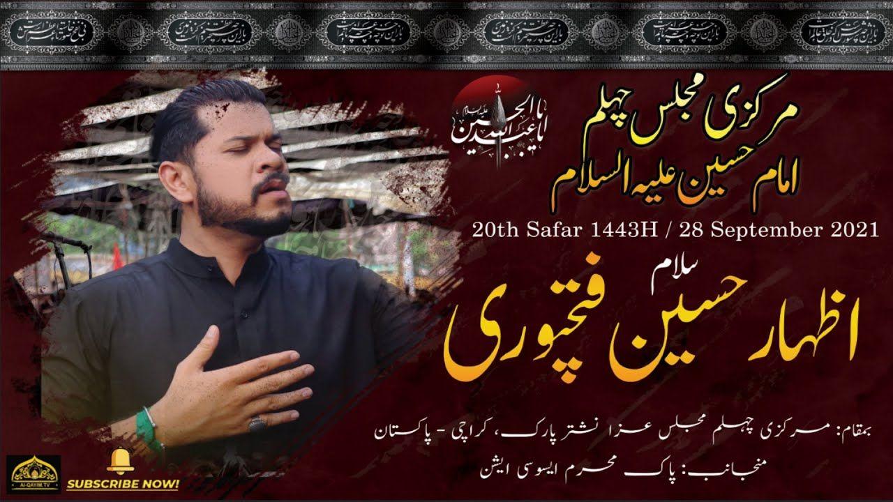 Salam  Izhar Hussain Fathepuri   20th Safar 1443/2021   Markazi Chelum Majlis Nishtar Park, Karachi